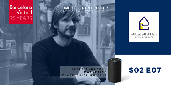 Alexa European Marketing Flash Briefing - S02 E07 - Barcelona Virtual - Interview with Andrew Funk