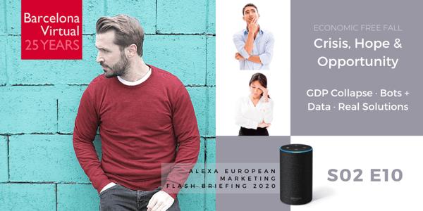 Alexa European Marketing Flash Briefing podcast · S02 E10 · Crisis, Hope & Opportunity · Barcelona Virtual · www.bvirtual.com