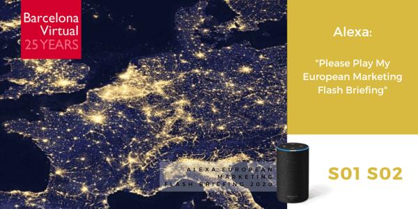 Barcelona Virtual Podcast Directory - Alexa European Marketing Flash Briefing - S01 S02