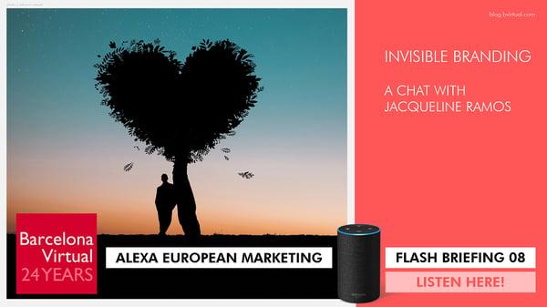 Alexa European Marketing Flash Briefing 08   Invisible Branding