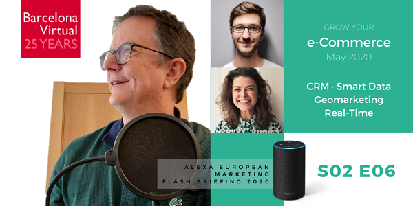 Alexa European Marketing Flash Briefing - S02 E06 - Barcelona Virtual
