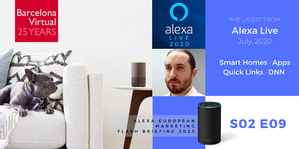 Alexa European Marketing Flash Briefing · S02 E09 - ALEXA LIVE 2020 Wrap-Up  · Barcelona Virtual · www.bvirtual.com