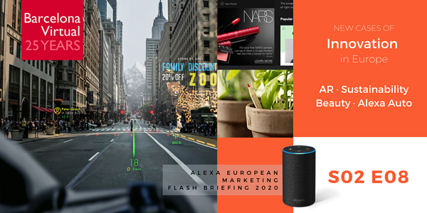 Barcelona Virtual - Innovation in Europe - WayRay - Sprout World - NARS with Spotify - Alexa Auto