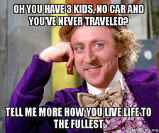 "DINKs: Couples with ""double-income, no kids"" poke fun a large families in this meme with Gene Wilder."